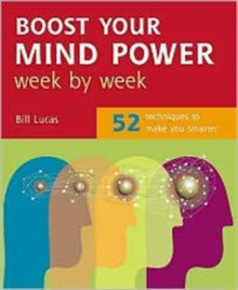 Boost Your Mind Power Week By Week: 52 Techniques To Make You Smarter, Paperback Book