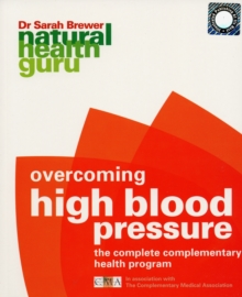 Overcoming High Blood Pressure : The Complete Complementary Health Programme, Paperback Book