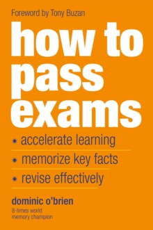 """How To Pass Exams: Accelerate Your Learning, Memorise Key Facts, Revise Effectively "", Paperback Book"