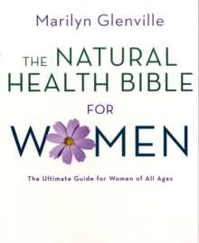 The Natural Health Bible for Women, Paperback Book