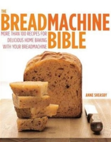 The Bread Machine Bible, Paperback Book