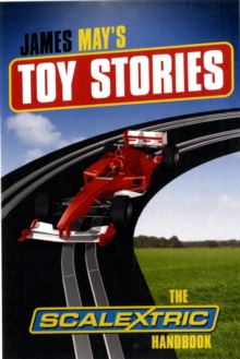 James May's Toy Stories: Scalextric Handbook, Hardback Book