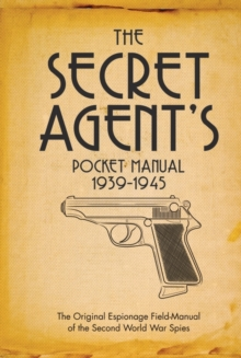 The Secret Agent's Pocket Manual : 1939-1945, Hardback Book