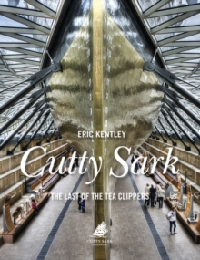 Cutty Sark : The Last of the Tea Clippers, Hardback Book