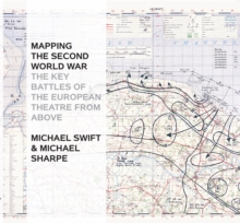 MAPPING THE SECOND WORLD WAR, Hardback Book