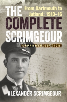 The Complete Scrimgeour : From Dartmouth to Jutland 1913-16, Hardback Book