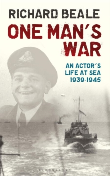 One Man's War : An Actor's Life at Sea 1940-45, Paperback Book