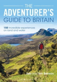 The Adventurer's Guide to Britain : 150 incredible experiences on land and water, Paperback / softback Book