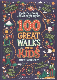 100 Great Walks with Kids : Fantastic stomps around Great Britain, Paperback / softback Book