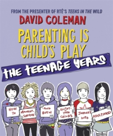 Parenting is Child's Play: The Teenage Years, Paperback Book