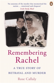 Remembering Rachel : The story of Rachel O'Reilly's life and brutal death - by her mother, Paperback Book