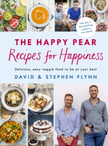 The Happy Pear: Recipes for Happiness, Hardback Book