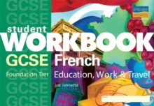 GCSE French : Education, Work and Travel Foundation Tier, Paperback Book