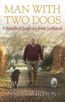 Man with Two Dogs : A Breath of Fresh Air from Scotland, Hardback Book