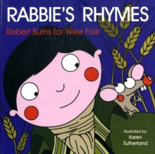 Rabbie's Rhymes : Burns for Wee Folk, Board book Book