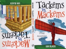 Geordies Vs Mackems and Mackems Vs Geordies : Why Tyneside is Better Than Wearside and Why Wearside is Better Than Tyneside, Paperback Book