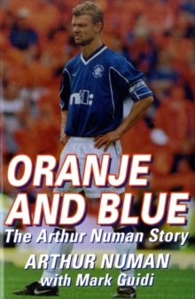 Oranje and Blue : The Arthur Numan Story, Paperback Book