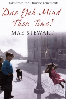 Dae Yeh Mind Thon Time? : Tales from the Dundee Tenements, Paperback Book