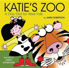 Katie's Zoo : A Day Oot for Wee Folk, Board book Book