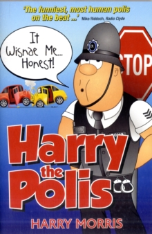 It Wisnae Me... Honest! : A Hilarious New Collection from Harry the Polis, Paperback Book
