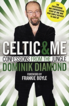 Celtic & Me : Confessions from the Jungle, Paperback / softback Book