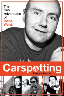 Carspotting : The Real Adventures of Irvine Welsh, Paperback Book