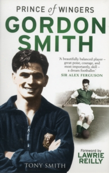 Gordon Smith : Prince of Wingers, Paperback / softback Book