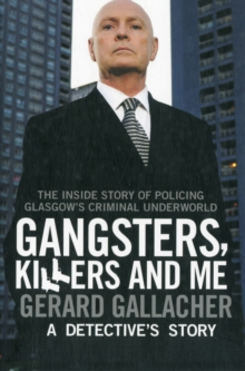 Gangsters, Killers and Me : A Detective's Story, Paperback Book