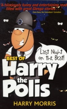 Last Night on the Beat : Harry the Polis, Paperback / softback Book