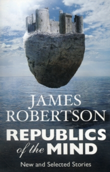 Republics of the Mind : New and Selected Stories, Paperback Book