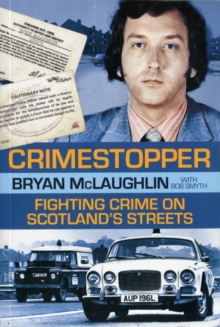 Crimestopper : Fighting Crime on Scotland's Streets, Paperback Book