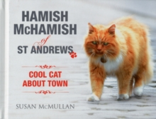 Hamish McHamish of St Andrews : Cool Cat About Town, Hardback Book