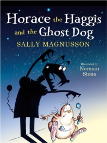 Horace the Haggis : Horace and the Ghost Dog, Hardback Book