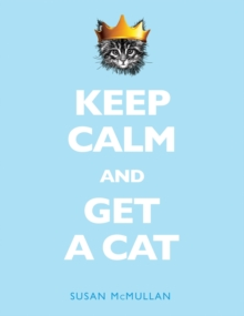 Keep Calm and Get a Cat, Hardback Book