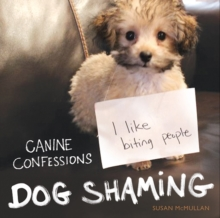 Dog Shaming - Canine Confessions, Hardback Book