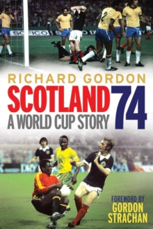 Scotland '74 : A World Cup Story, Paperback Book