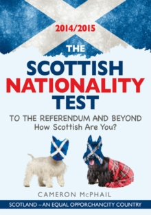 The Scottish Nationality Test 2014/15 : To the Referendum and Beyond: How Scottish are You?, Paperback Book