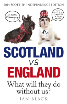 Scotland vs England : Whit Will They Dae Withoot Us?, Paperback Book