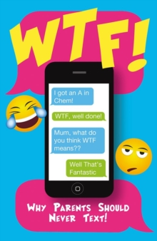 Wtf - Why Parents Should Not Text, Paperback Book