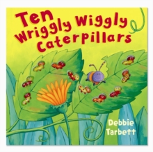 Ten Wriggly Wiggly Caterpillars, Hardback Book