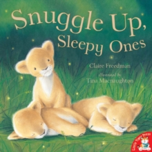 Snuggle Up Sleepy Ones, Paperback Book