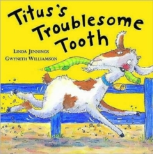 Titus's Troublesome Tooth, Hardback Book