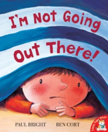 I'm Not Going Out There!, Paperback Book
