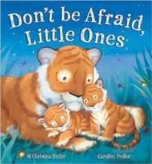 Don't be Afraid, Little Ones, Hardback Book