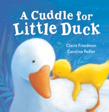 A Cuddle for Little Duck, Board book Book