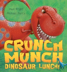 Crunch Munch Dinosaur Lunch!, Paperback Book