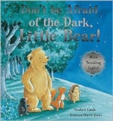 Don't be Afraid of the Dark, Little Bear!, Hardback Book