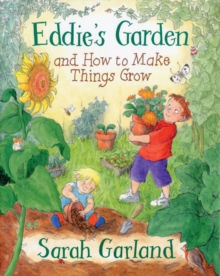Eddie's Garden : and How to Make Things Grow, Paperback Book