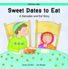 Sweet Dates to Eat : A Ramadan and Eid Story, Paperback Book