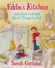 Eddie's Kitchen : And How to Make Good Things to Eat, Hardback Book